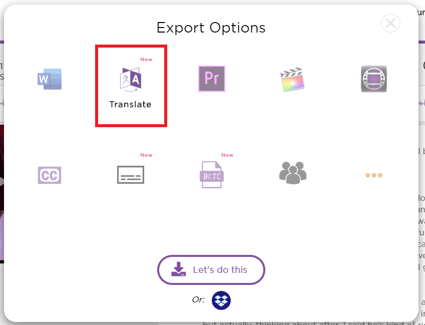 Select Translate in the Export modal, then click Let's do this at the bottom